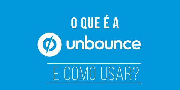 O que é o Unbounce e como usar?