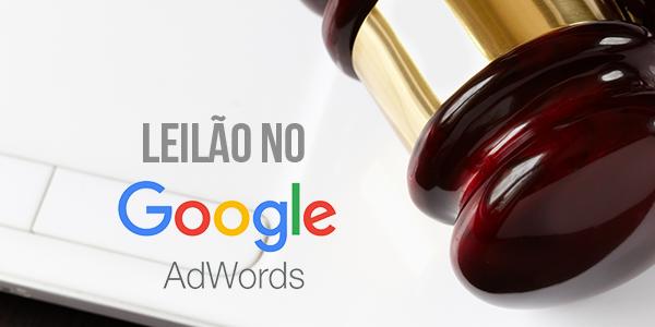 Como funciona o leilão no Google AdWords?