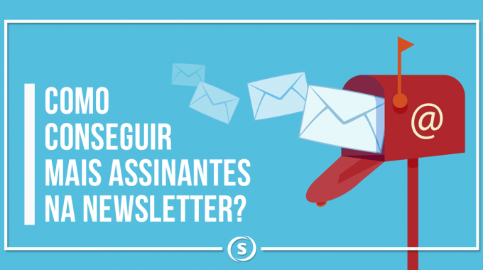 Como conseguir mais assinantes na Newsletter?