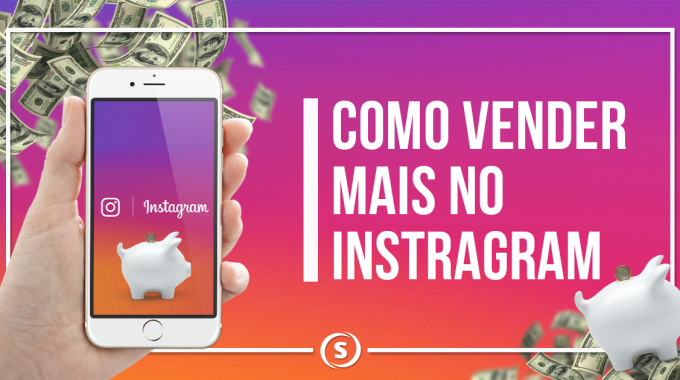 Como vender mais no Instagram?