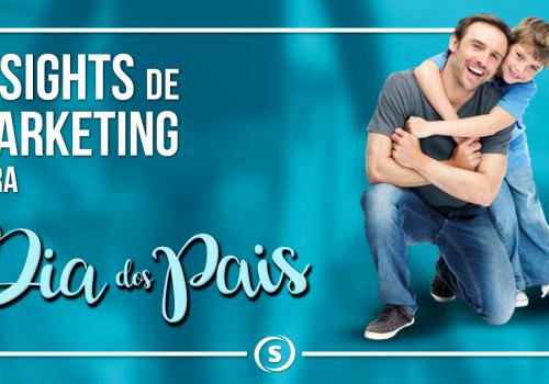 Insights de marketing para o Dia dos Pais