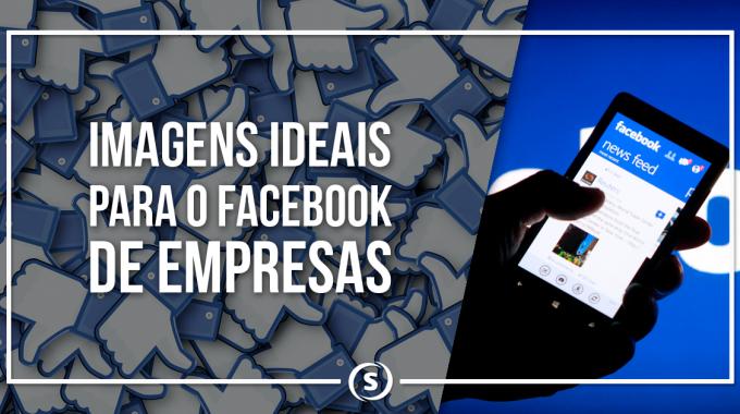 Facebook de empresas: como escolher as imagens certas?