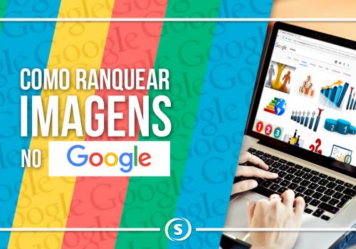 Como ranquear imagens no Google?