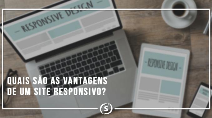 Quais as vantagens de um site responsivo?